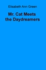 copertina Mr Cat Meets the Daydreamers