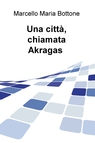 Una città, chiamata Akragas