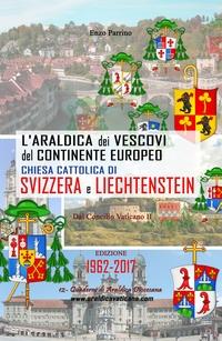 L'Araldica dei Vescovi del Continente Europeo – Chiesa Cattolica di Svizzera e Liechtenstein –