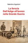 copertina La ferocia Dall'Adige all'Isonzo nel...
