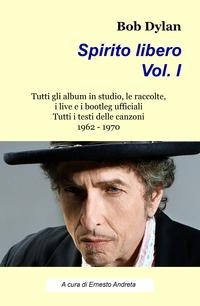 Bob Dylan Spirito libero Volume I