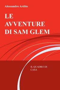 LE AVVENTURE DI SAM GLEM