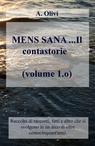 MENS SANA …Il contastorie (volume 1.o)