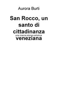 San Rocco, un santo di cittadinanza veneziana