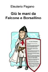 Giù le mani da Falcone e Borsellino