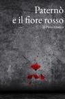 copertina Paternò e il fiore rosso
