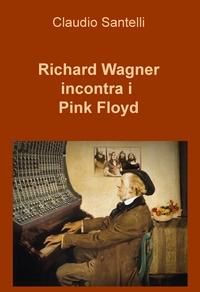 Richard Wagner incontra i Pink Floyd