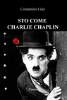 copertina STO COME CHARLIE CHAPLIN
