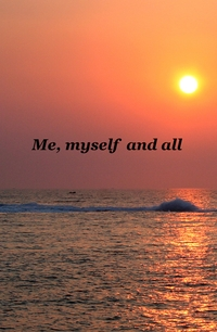 Me, myself & all