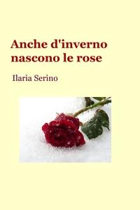 Anche d'inverno nascono le rose