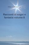 Racconti di sogni e fantasia volume 8