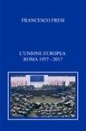 copertina L'unione Europea. Roma 1957 –...