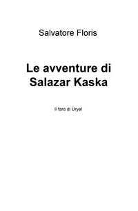 Le avventure di Salazar Kaska