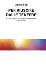 copertina PER RIUSCIRE DALLE TENEBRE