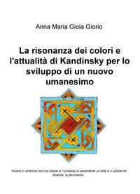 La risonanza dei colori e l'attualità di Kandinsky per lo sviluppo di un nuovo umanesimo