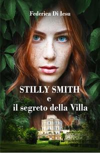 STILLY SMITH E IL SEGRETO DELLA VILLA