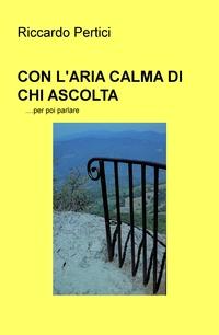 CON L'ARIA CALMA DI CHI ASCOLTA