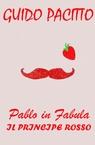 Pablo in Fabula #2 – Il Principe Rosso