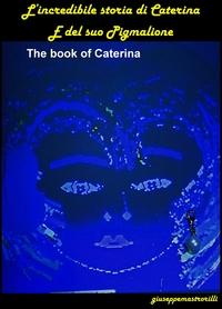 L'incredibile storia di Caterina e del suo pigmalione