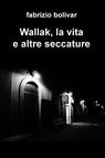 copertina Wallak, la vita e altre seccature