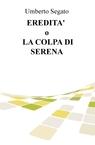 copertina di EREDITA' o LA COLPA DI SERENA
