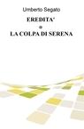 copertina EREDITA' o LA COLPA DI SERENA