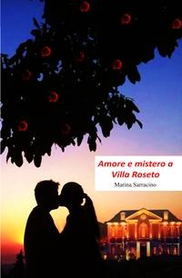 Amore e mistero a Villa Roseto