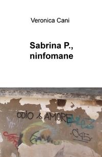 Sabrina P., ninfomane