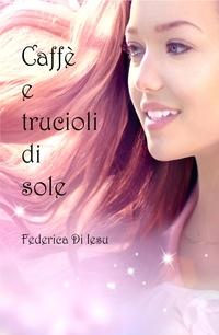 CAFFE' E TRUCIOLI DI SOLE