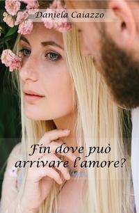 Fin dove può arrivare l'amore?