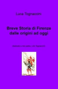 Breve Storia di Firenze dalle origini ad oggi