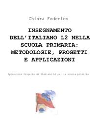 INSEGNAMENTO DELL'ITALIANO L2 NELLA SCUOLA PRIMARIA: METODOLOGIE, PROGETTI E APPLICAZIONI