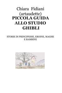 PICCOLA GUIDA ALLO STUDIO GHIBLI