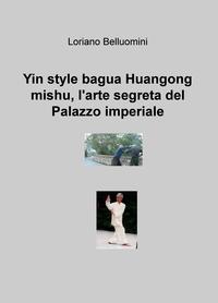 Yin style bagua Huangong mishu, l'arte segreta del Palazzo imperiale