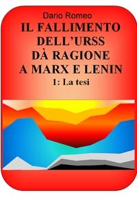 IL FALLIMENTO DELL'URSS DÀ RAGIONE A MARX E LENIN