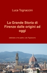 La Grande Storia di Firenze dalle origini ad oggi