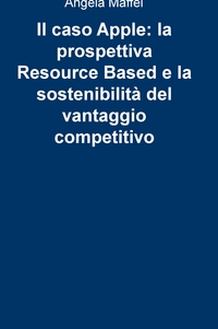Il caso Apple: la prospettiva Resource Based e la sostenibilità del vantaggio competitivo