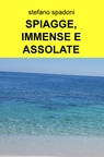 SPIAGGE IMMENSE ED ASSOLATE