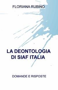 LA DEONTOLOGIA DI SIAF ITALIA