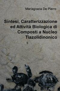 Sintesi, Caratterizzazione ed Attività Biologica di Composti a Nucleo Tiazolidinonico