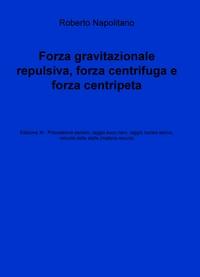 Forza gravitazionale repulsiva, forza centrifuga e forza centripeta