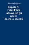 copertina Doppia F: Fabri Fibra attraverso...
