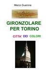 copertina GIRONZOLARE PER TORINO CITTA' D...