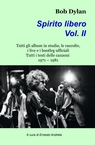 Bob Dylan Spirito libero Volume II