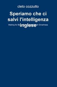 Speriamo che ci salvi l'intelligenza inglese