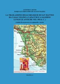 La Traslazione delle reliquie di San Matteo da Casal Velino a Capaccio e a Salerno lungo le antiche vie (954 d. C.)