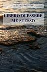 LIBERO DI ESSERE ME STESSO