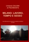 MILANO : LAVORO, TEMPO E SESSO