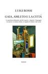 Gaia, Amleto e la città