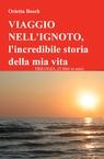 VIAGGIO NELL'IGNOTO, l'incredibile storia del...